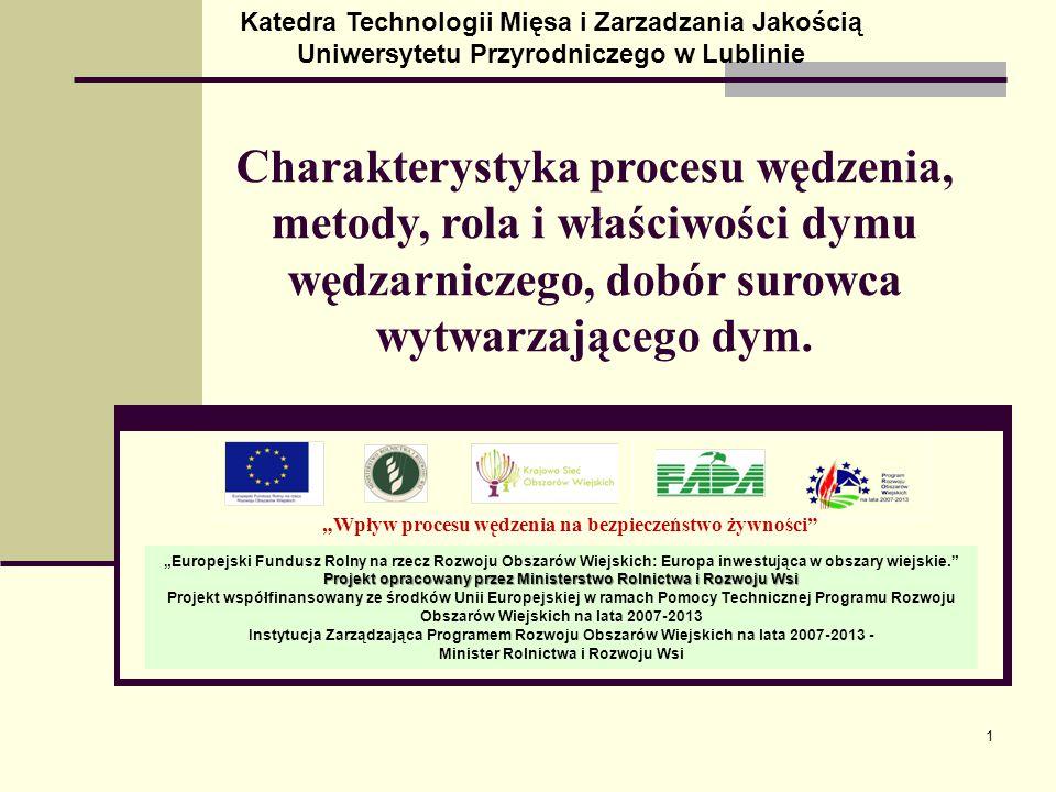 """1 """"Wpływ procesu wędzenia na bezpieczeństwo żywności"""" """"Europejski Fundusz Rolny na rzecz Rozwoju Obszarów Wiejskich: Europa inwestująca w obszary wiej"""