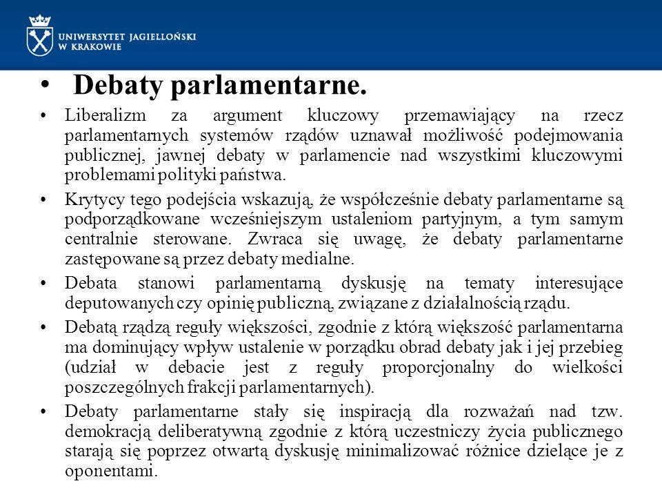 Debaty parlamentarne. Liberalizm za argument kluczowy przemawiający na rzecz parlamentarnych systemów rządów uznawał możliwość podejmowania publicznej