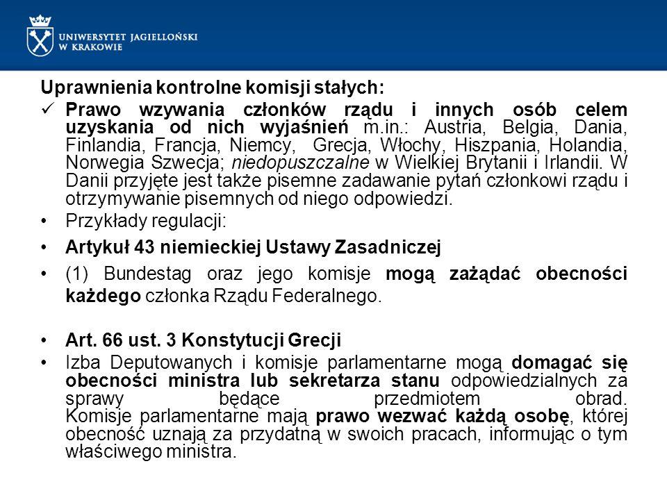 Uprawnienia kontrolne komisji stałych: Prawo wzywania członków rządu i innych osób celem uzyskania od nich wyjaśnień m.in.: Austria, Belgia, Dania, Fi