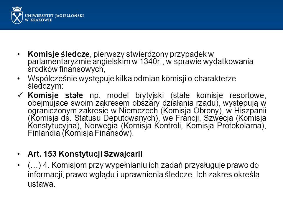 Komisje śledcze, pierwszy stwierdzony przypadek w parlamentaryzmie angielskim w 1340r., w sprawie wydatkowania środków finansowych, Współcześnie wystę