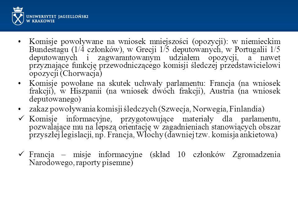 Komisje powoływane na wniosek mniejszości (opozycji): w niemieckim Bundestagu (1/4 członków), w Grecji 1/5 deputowanych, w Portugalii 1/5 deputowanych