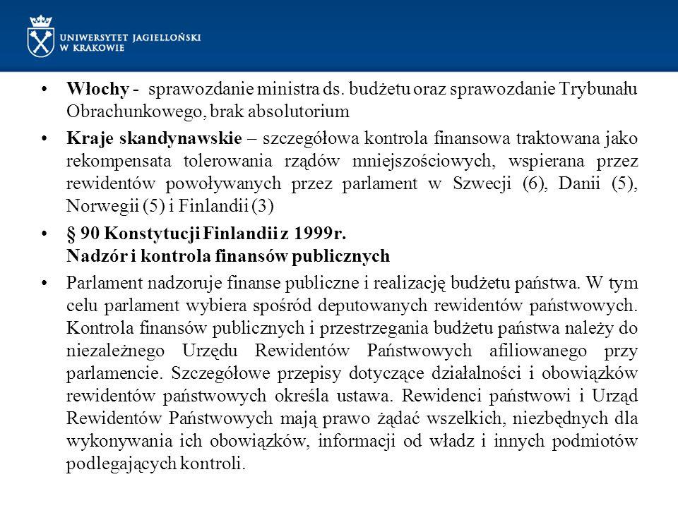 Włochy - sprawozdanie ministra ds. budżetu oraz sprawozdanie Trybunału Obrachunkowego, brak absolutorium Kraje skandynawskie – szczegółowa kontrola fi