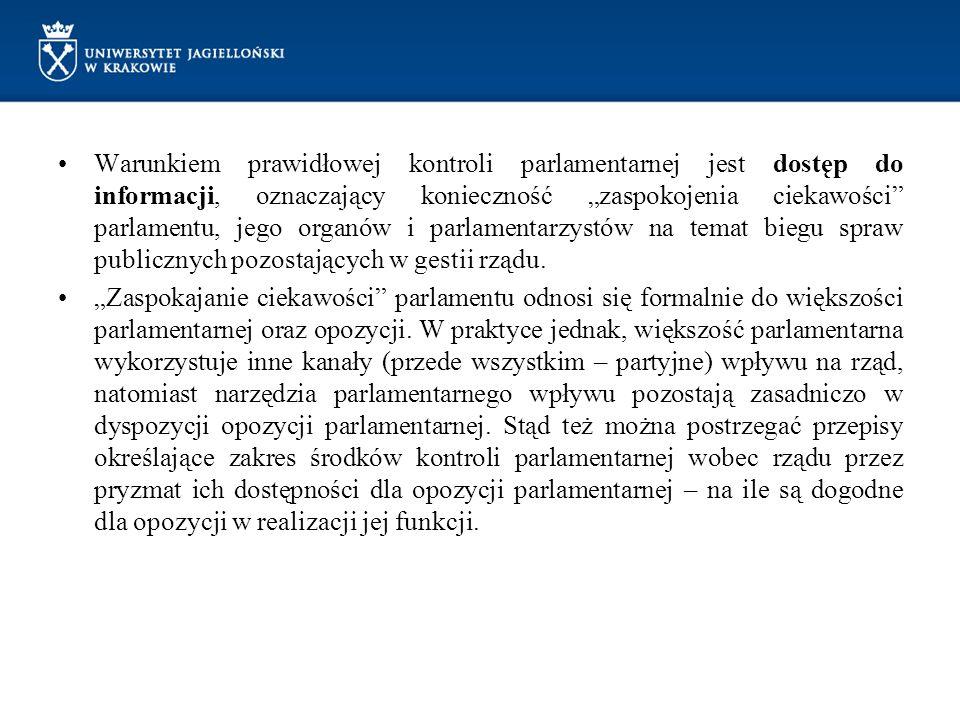 """Warunkiem prawidłowej kontroli parlamentarnej jest dostęp do informacji, oznaczający konieczność """"zaspokojenia ciekawości"""" parlamentu, jego organów i"""