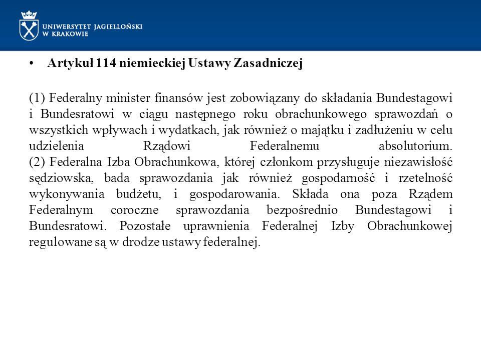 Artykuł 114 niemieckiej Ustawy Zasadniczej (1) Federalny minister finansów jest zobowiązany do składania Bundestagowi i Bundesratowi w ciągu następneg