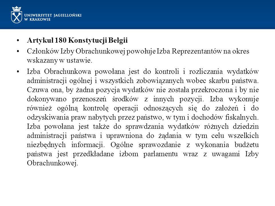 Artykuł 180 Konstytucji Belgii Członków Izby Obrachunkowej powołuje Izba Reprezentantów na okres wskazany w ustawie. Izba Obrachunkowa powołana jest d
