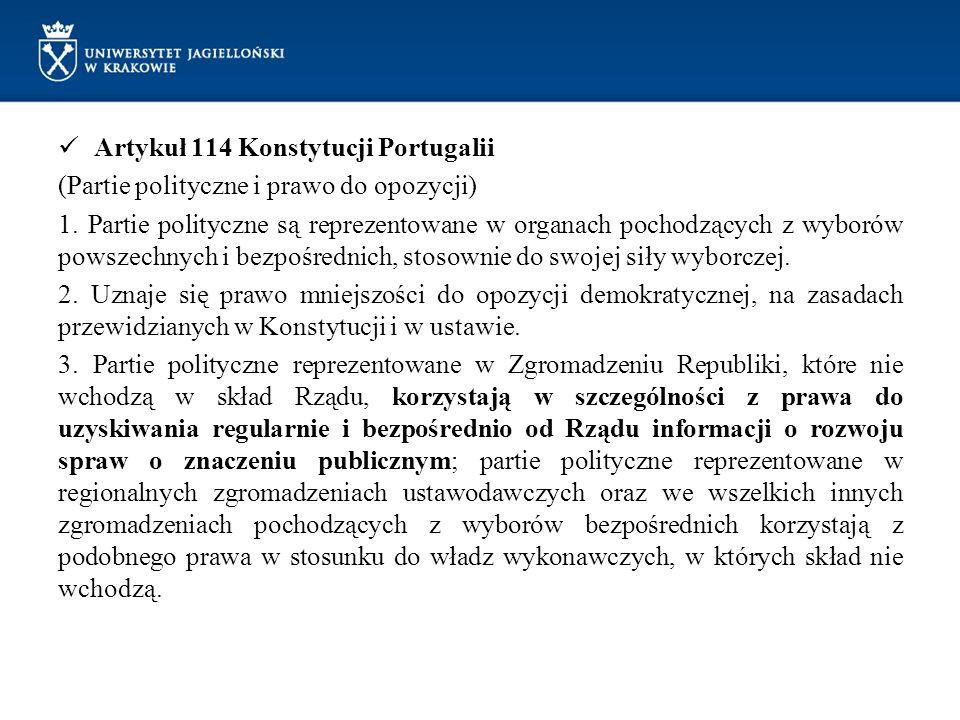 Artykuł 114 Konstytucji Portugalii (Partie polityczne i prawo do opozycji) 1. Partie polityczne są reprezentowane w organach pochodzących z wyborów po