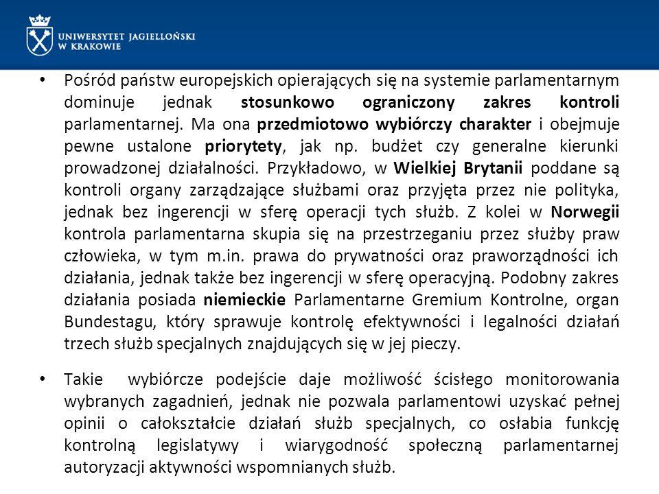 Pośród państw europejskich opierających się na systemie parlamentarnym dominuje jednak stosunkowo ograniczony zakres kontroli parlamentarnej. Ma ona p
