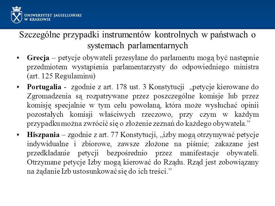 Szczególne przypadki instrumentów kontrolnych w państwach o systemach parlamentarnych Grecja – petycje obywateli przesyłane do parlamentu mogą być nas