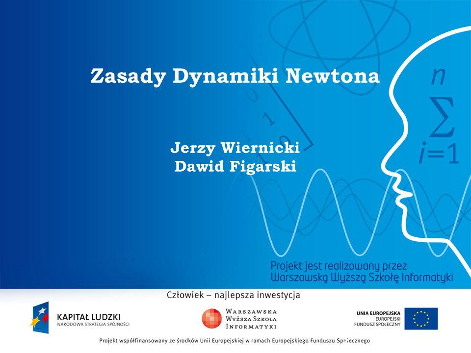 2 Zasady Dynamiki Newtona Jerzy Wiernicki Dawid Figarski
