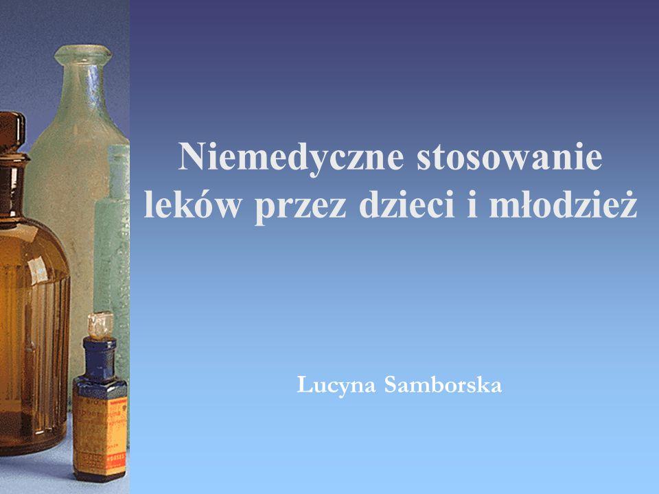 Lucyna Samborska Niemedyczne stosowanie leków przez dzieci i młodzież