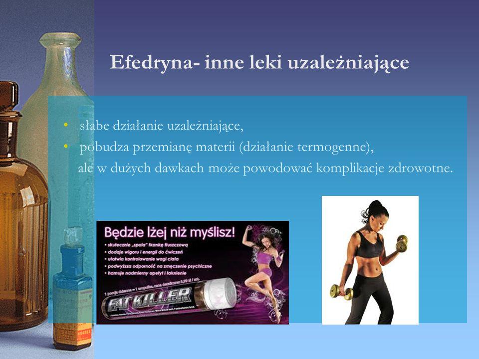 Efedryna- inne leki uzależniające