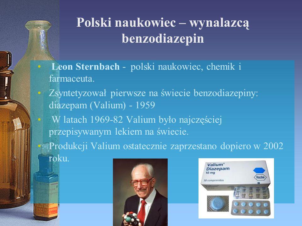 Polski naukowiec – wynalazcą benzodiazepin Leon Sternbach - polski naukowiec, chemik i farmaceuta. Zsyntetyzował pierwsze na świecie benzodiazepiny: d