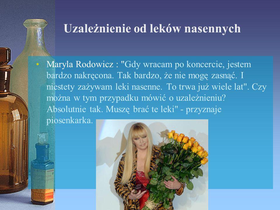 Uzależnienie od leków nasennych Maryla Rodowicz :