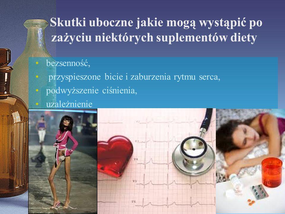 Skutki uboczne jakie mogą wystąpić po zażyciu niektórych suplementów diety bezsenność, przyspieszone bicie i zaburzenia rytmu serca, podwyższenie ciśn