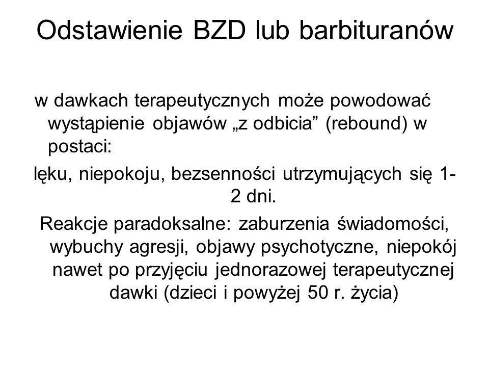 """Odstawienie BZD lub barbituranów w dawkach terapeutycznych może powodować wystąpienie objawów """"z odbicia"""" (rebound) w postaci: lęku, niepokoju, bezsen"""