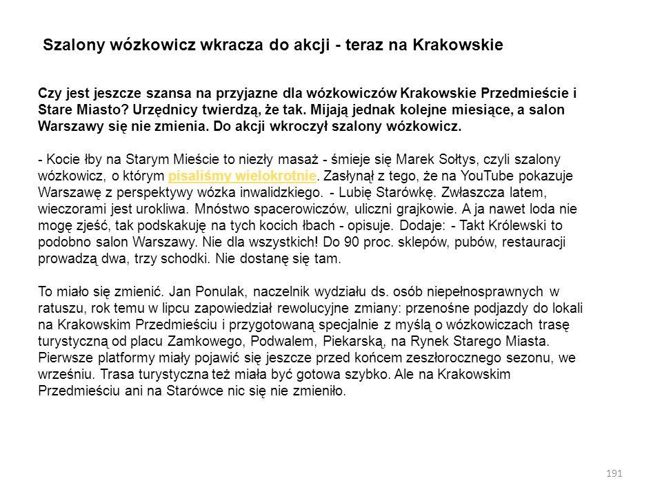 191 Szalony wózkowicz wkracza do akcji - teraz na Krakowskie Czy jest jeszcze szansa na przyjazne dla wózkowiczów Krakowskie Przedmieście i Stare Miasto.