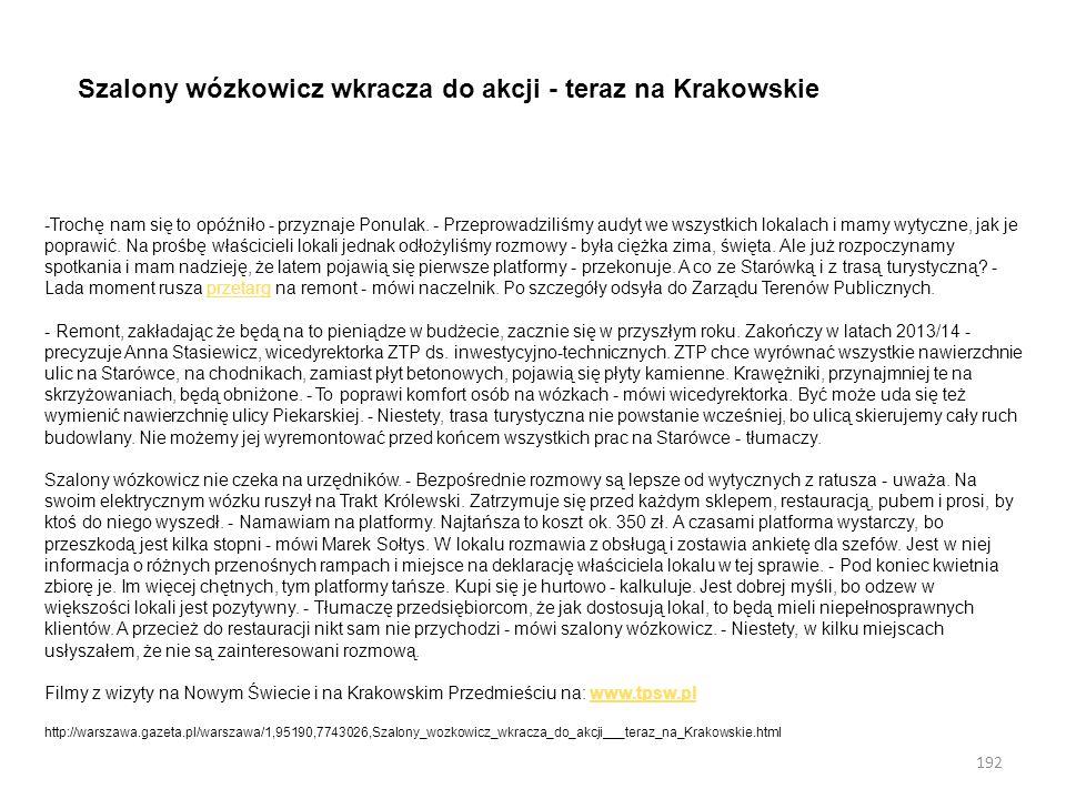 192 Szalony wózkowicz wkracza do akcji - teraz na Krakowskie -Trochę nam się to opóźniło - przyznaje Ponulak. - Przeprowadziliśmy audyt we wszystkich