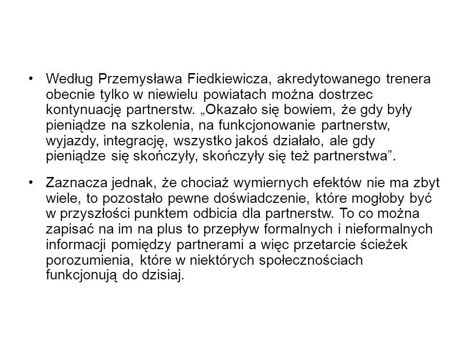 """Według Przemysława Fiedkiewicza, akredytowanego trenera obecnie tylko w niewielu powiatach można dostrzec kontynuację partnerstw. """"Okazało się bowiem,"""
