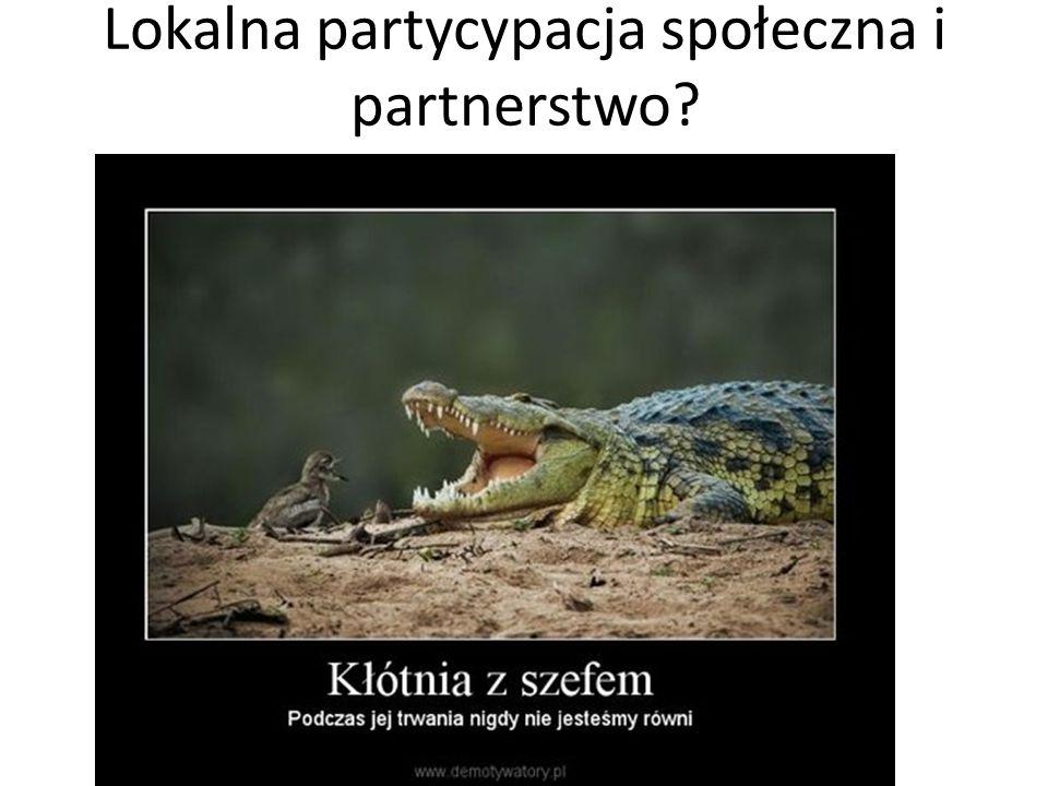 Lokalna partycypacja społeczna i partnerstwo?
