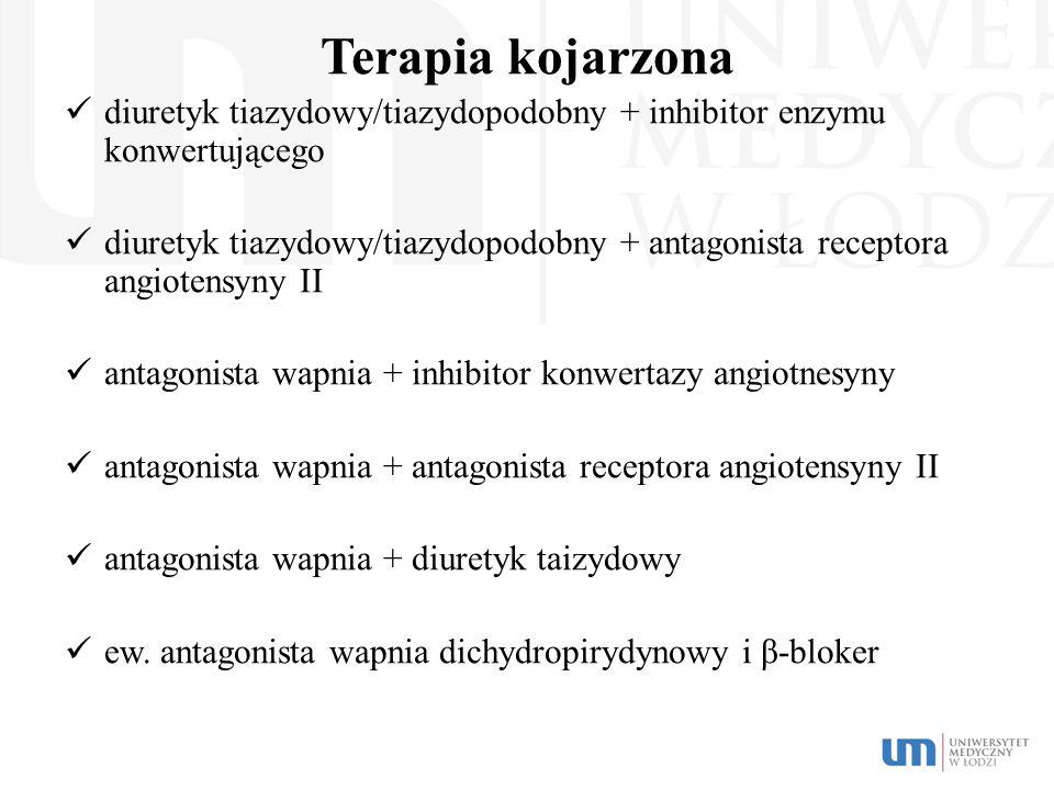 Terapia kojarzona diuretyk tiazydowy/tiazydopodobny + inhibitor enzymu konwertującego diuretyk tiazydowy/tiazydopodobny + antagonista receptora angiot