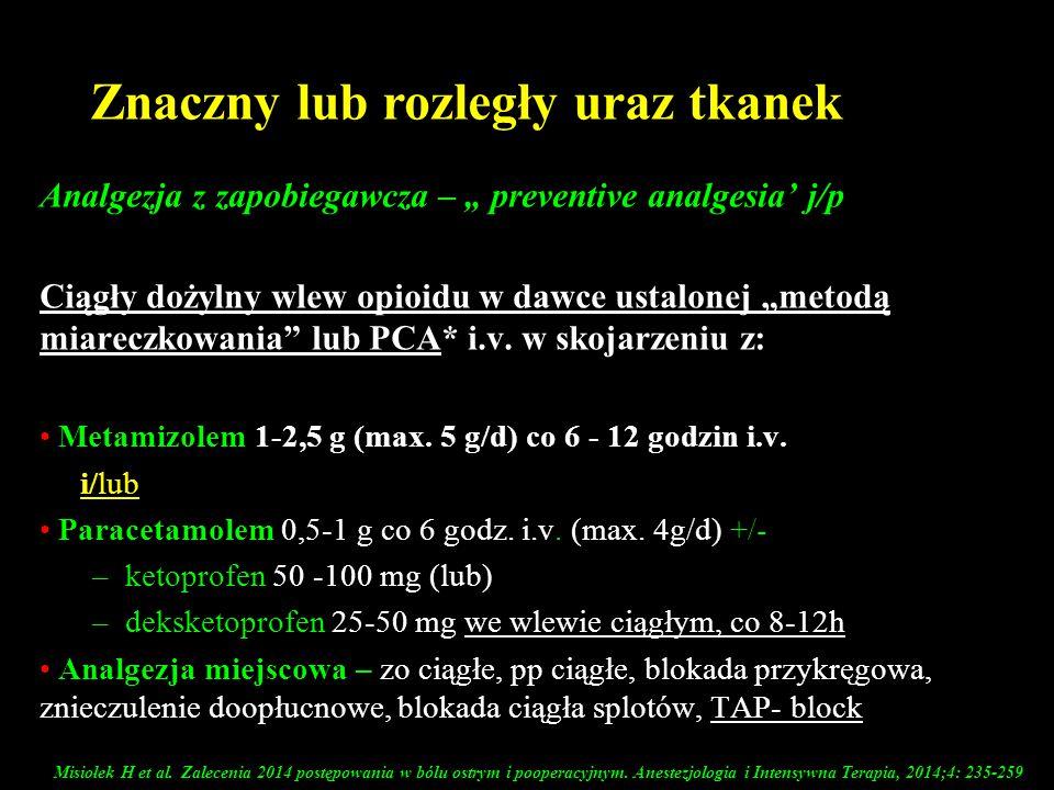 """Analgezja z zapobiegawcza – """" preventive analgesia' j/p Ciągły dożylny wlew opioidu w dawce ustalonej """"metodą miareczkowania"""" lub PCA* i.v. w skojarze"""