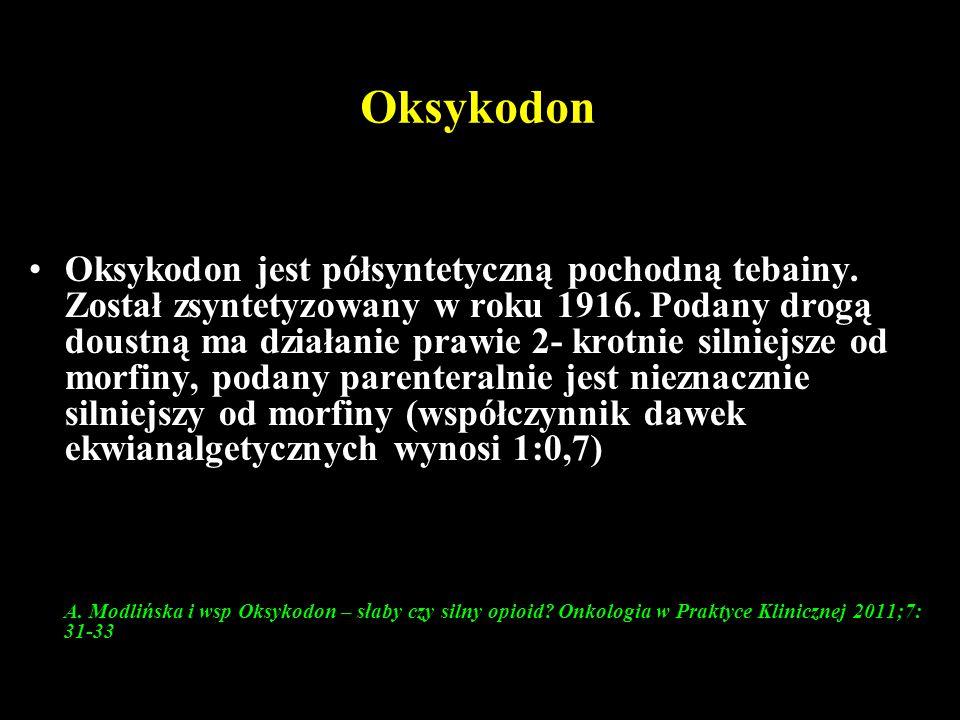 Oksykodon Oksykodon jest półsyntetyczną pochodną tebainy. Został zsyntetyzowany w roku 1916. Podany drogą doustną ma działanie prawie 2- krotnie silni