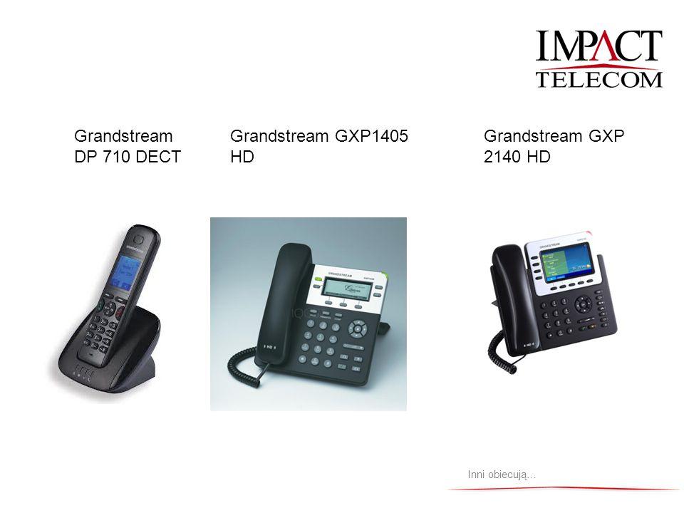Inni obiecują… Grandstream DP 710 DECT Grandstream GXP1405 HD Grandstream GXP 2140 HD