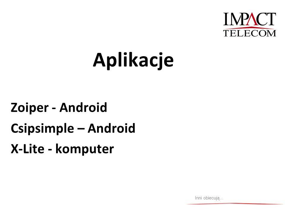 Aplikacje Zoiper - Android Csipsimple – Android X-Lite - komputer Inni obiecują…