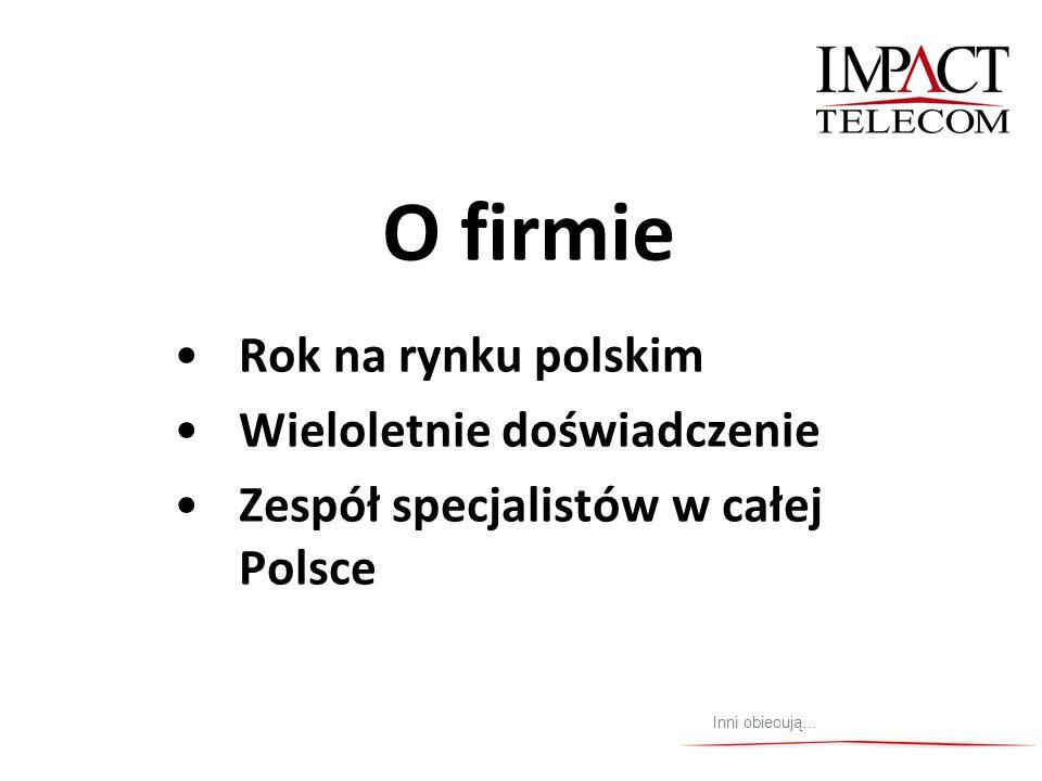 O firmie Rok na rynku polskim Wieloletnie doświadczenie Zespół specjalistów w całej Polsce Inni obiecują…