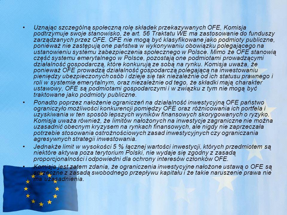 Uznając szczególną społeczną rolę składek przekazywanych OFE, Komisja podtrzymuje swoje stanowisko, że art.