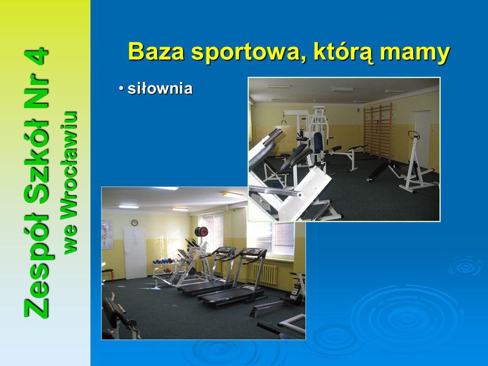 Zespół Szkół Nr 4 we Wrocławiu Baza sportowa, którą mamy siłowniasiłownia