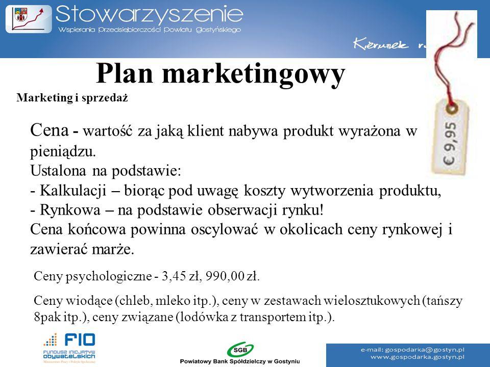 Plan marketingowy Cena - wartość za jaką klient nabywa produkt wyrażona w pieniądzu. Ustalona na podstawie: - Kalkulacji – biorąc pod uwagę koszty wyt