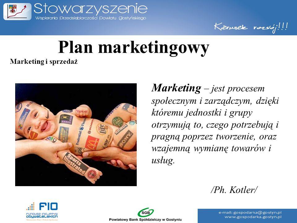Plan marketingowy Marketing – jest procesem społecznym i zarządczym, dzięki któremu jednostki i grupy otrzymują to, czego potrzebują i pragną poprzez