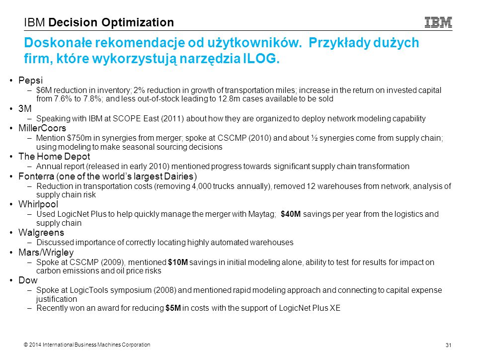 © 2014 International Business Machines Corporation 31 IBM Decision Optimization Doskonałe rekomendacje od użytkowników.