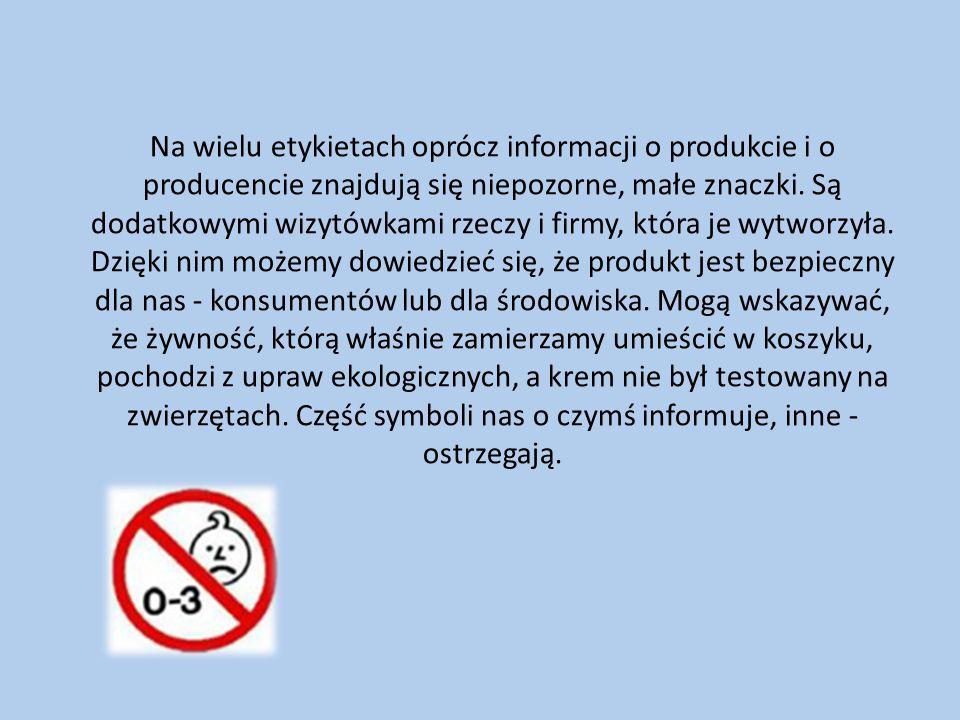 Na wielu etykietach oprócz informacji o produkcie i o producencie znajdują się niepozorne, małe znaczki.
