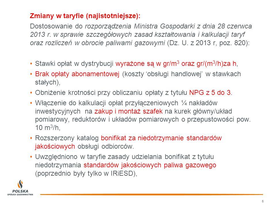 Zmiany w taryfie (najistotniejsze): Dostosowanie do rozporządzenia Ministra Gospodarki z dnia 28 czerwca 2013 r. w sprawie szczegółowych zasad kształt