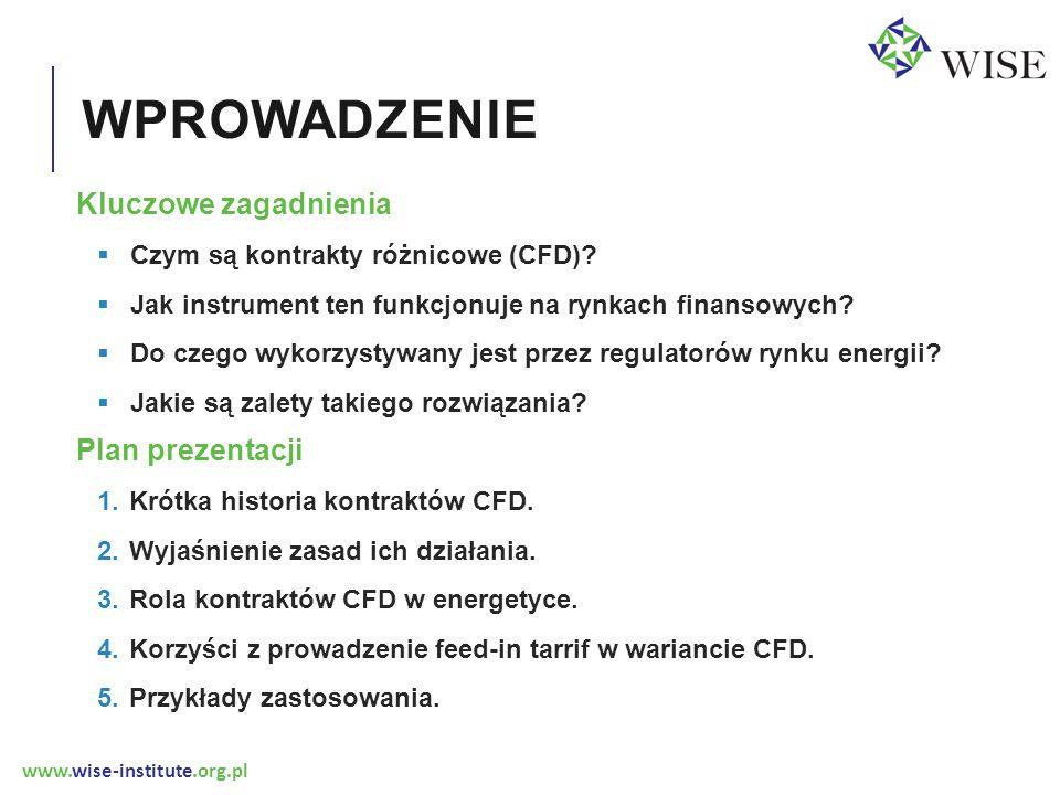 www.wise-institute.org.pl WPROWADZENIE Kluczowe zagadnienia  Czym są kontrakty różnicowe (CFD)?  Jak instrument ten funkcjonuje na rynkach finansowy