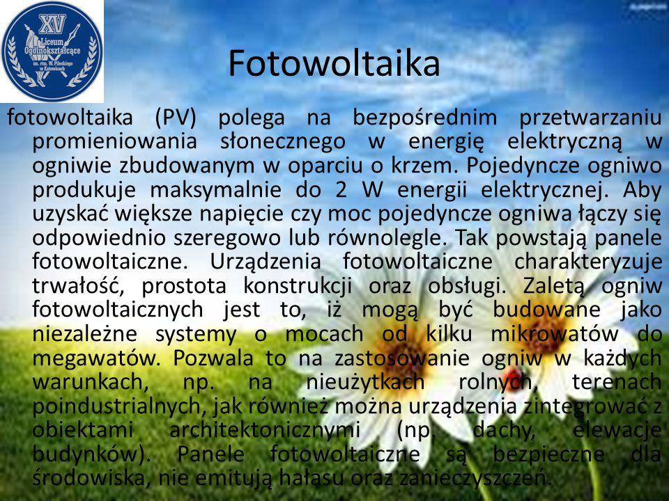 Fotowoltaika fotowoltaika (PV) polega na bezpośrednim przetwarzaniu promieniowania słonecznego w energię elektryczną w ogniwie zbudowanym w oparciu o