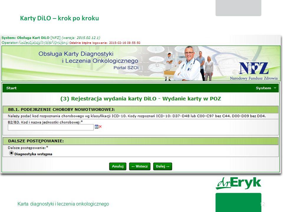 Karty DiLO – krok po kroku Karta diagnostyki i leczenia onkologicznego 12