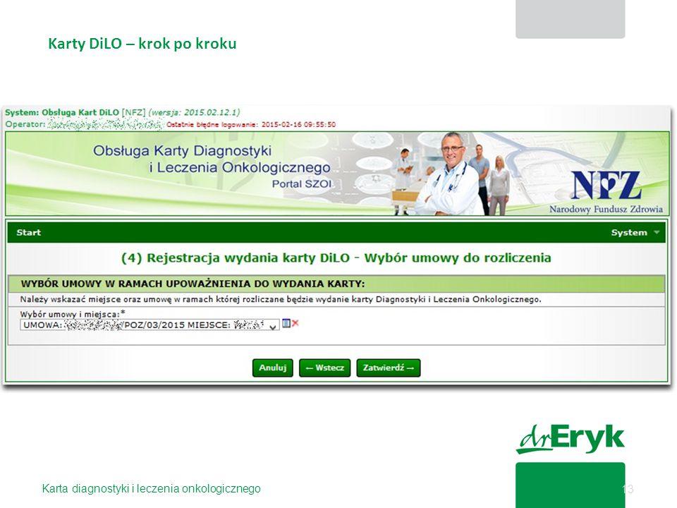 Karty DiLO – krok po kroku Karta diagnostyki i leczenia onkologicznego 13