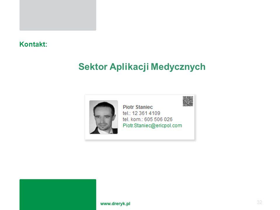 Kontakt: 32 Sektor Aplikacji Medycznych
