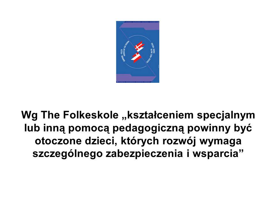 """Wg The Folkeskole """"kształceniem specjalnym lub inną pomocą pedagogiczną powinny być otoczone dzieci, których rozwój wymaga szczególnego zabezpieczenia i wsparcia"""