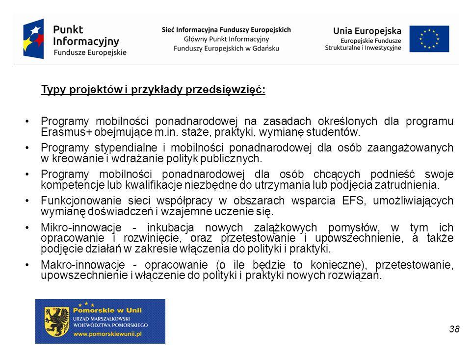 38 Typy projektów i przykłady przedsięwzięć: Programy mobilności ponadnarodowej na zasadach określonych dla programu Erasmus+ obejmujące m.in. staże,