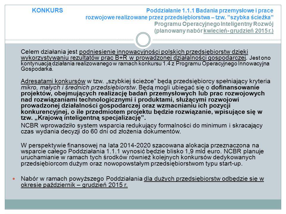 """KONKURS Poddziałanie 1.1.1 Badania przemysłowe i prace rozwojowe realizowane przez przedsiębiorstwa – tzw. """"szybka ścieżka"""" Programu Operacyjnego Inte"""