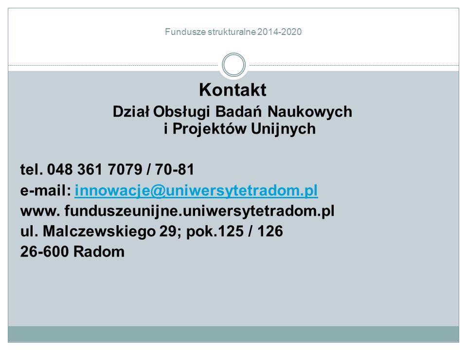 Fundusze strukturalne 2014-2020 Kontakt Dział Obsługi Badań Naukowych i Projektów Unijnych tel. 048 361 7079 / 70-81 e-mail: innowacje@uniwersytetrado