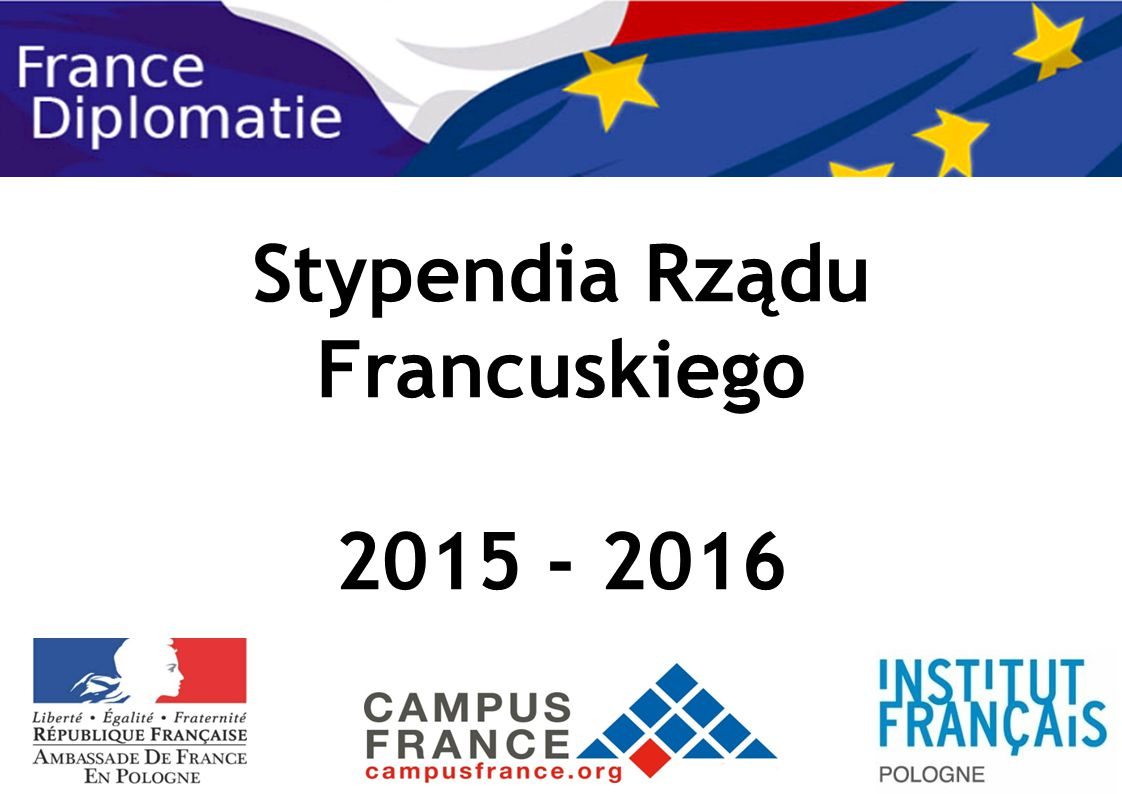 Kryteria kwalifikujące Posiadanie obywatelstwa polskiego Znajomość języka w którym podejmuje się studia (francuskiego i/lub angielskiego) - Poziom min.