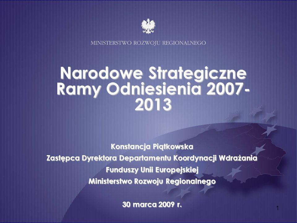 1 Konstancja Piątkowska Zastępca Dyrektora Departamentu Koordynacji Wdrażania Funduszy Unii Europejskiej Ministerstwo Rozwoju Regionalnego 30 marca 20