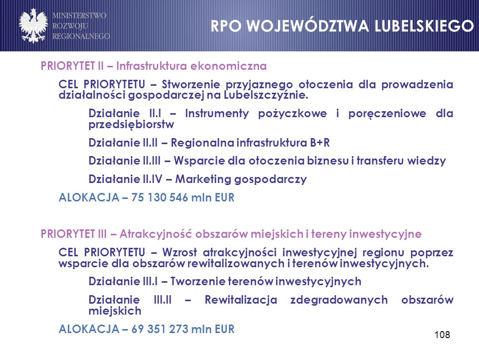 108 PRIORYTET II – Infrastruktura ekonomiczna CEL PRIORYTETU – Stworzenie przyjaznego otoczenia dla prowadzenia działalności gospodarczej na Lubelszcz