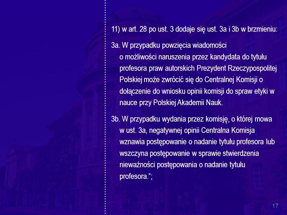 17 11) w art. 28 po ust. 3 dodaje się ust. 3a i 3b w brzmieniu: 3a.