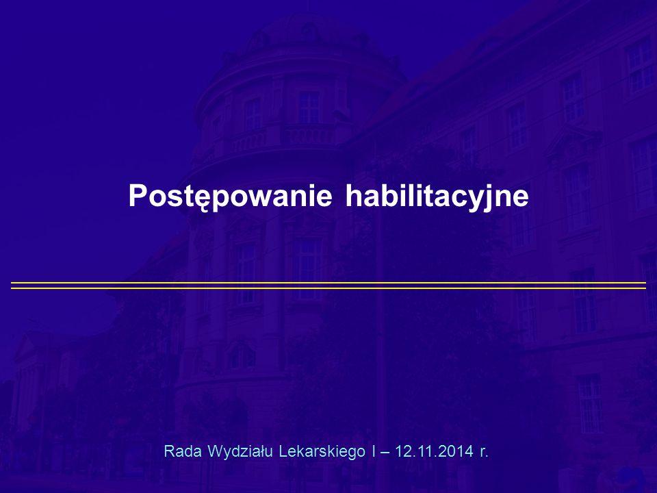 Postępowanie habilitacyjne Rada Wydziału Lekarskiego I – 12.11.2014 r.